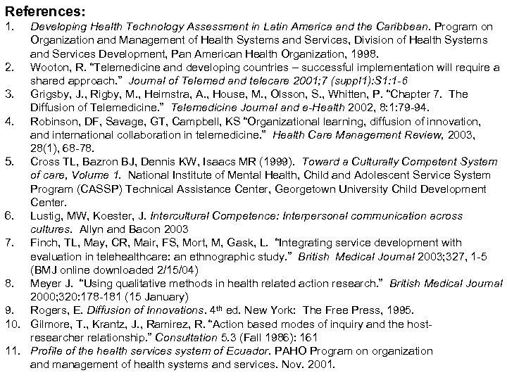 References: 1. Developing Health Technology Assessment in Latin America and the Caribbean. Program on