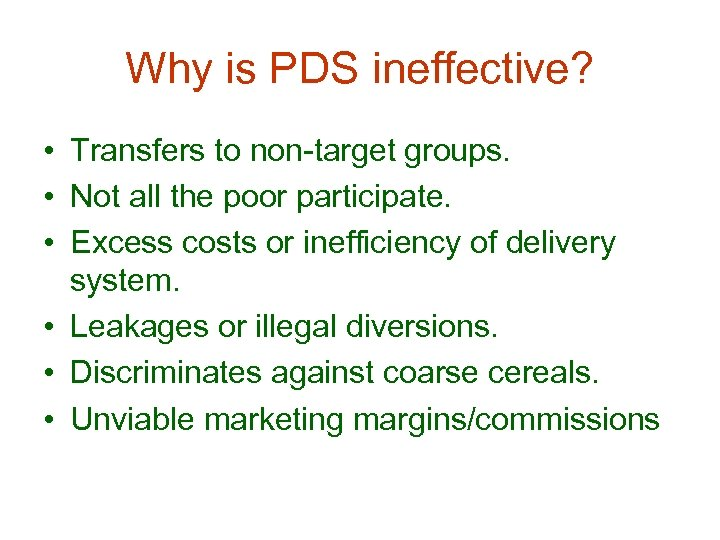 Why is PDS ineffective? • Transfers to non-target groups. • Not all the poor