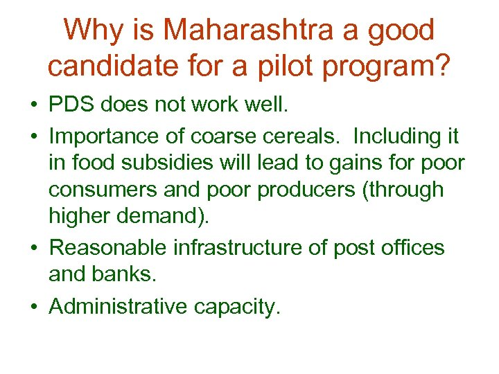 Why is Maharashtra a good candidate for a pilot program? • PDS does not