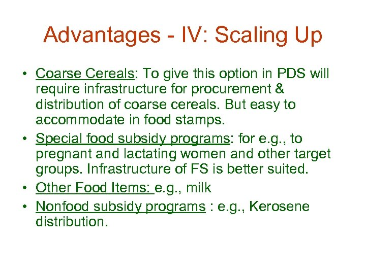 Advantages - IV: Scaling Up • Coarse Cereals: To give this option in PDS