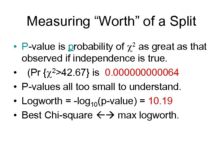 """Measuring """"Worth"""" of a Split • P-value is probability of c 2 as great"""