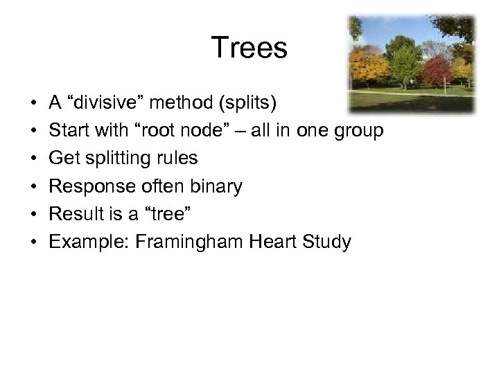 """Trees • • • A """"divisive"""" method (splits) Start with """"root node"""" – all"""