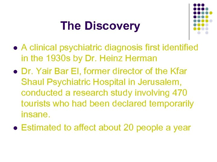 The Discovery l l l A clinical psychiatric diagnosis first identified in the 1930