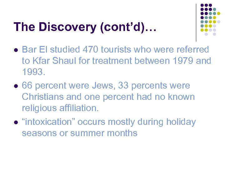 The Discovery (cont'd)… l l l Bar El studied 470 tourists who were referred