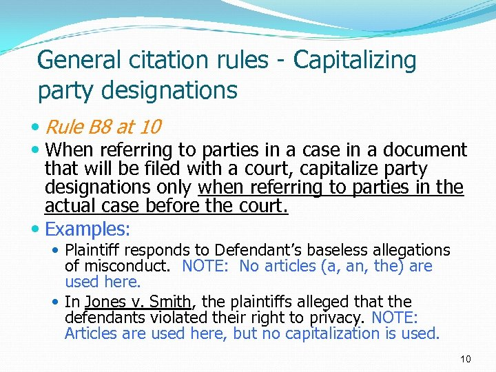 General citation rules - Capitalizing party designations Rule B 8 at 10 When referring