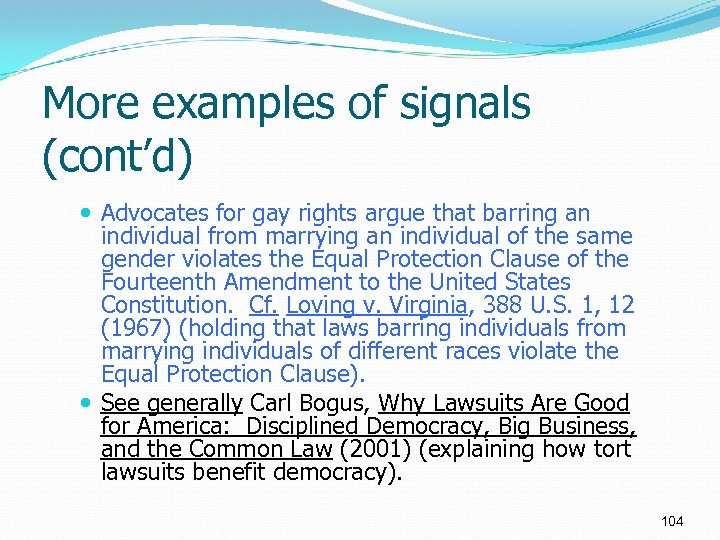 More examples of signals (cont'd) Advocates for gay rights argue that barring an individual
