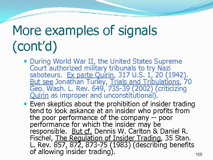 More examples of signals (cont'd) During World War II, the United States Supreme Court