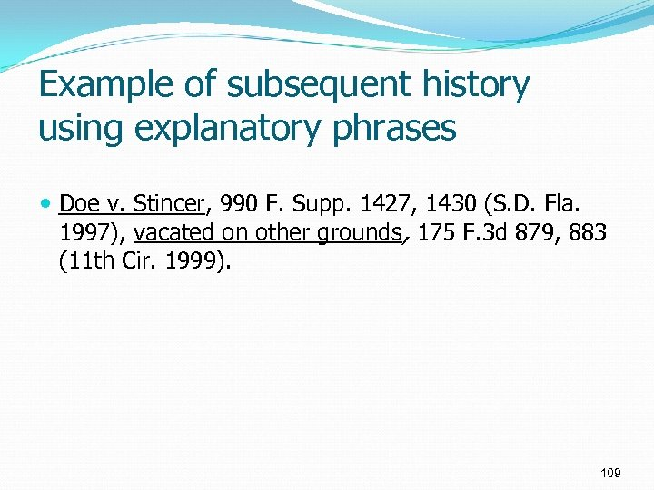 Example of subsequent history using explanatory phrases Doe v. Stincer, 990 F. Supp. 1427,