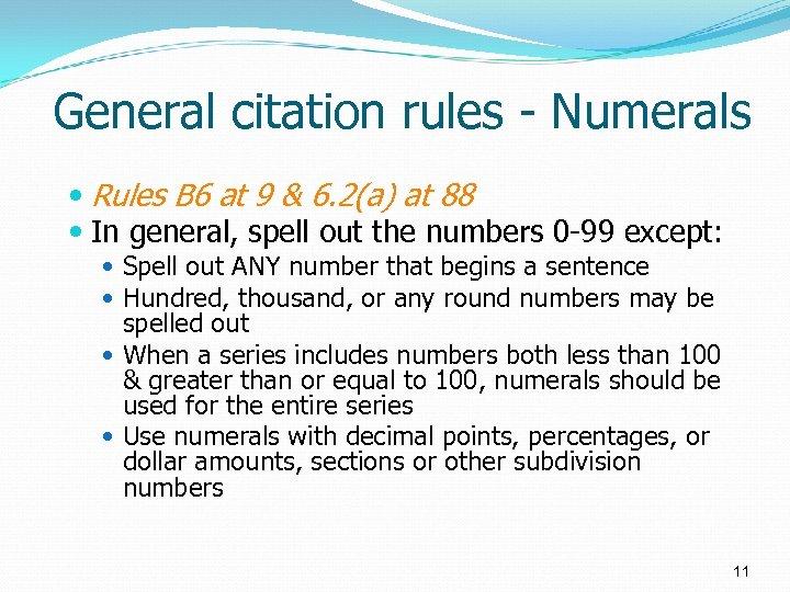 General citation rules - Numerals Rules B 6 at 9 & 6. 2(a) at