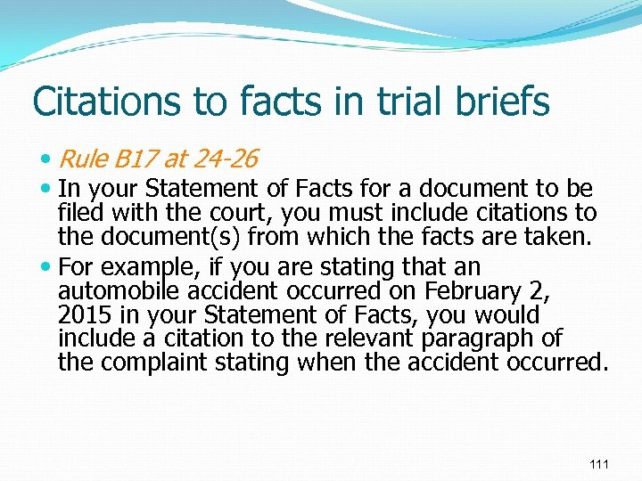 Citations to facts in trial briefs Rule B 17 at 24 -26 In your