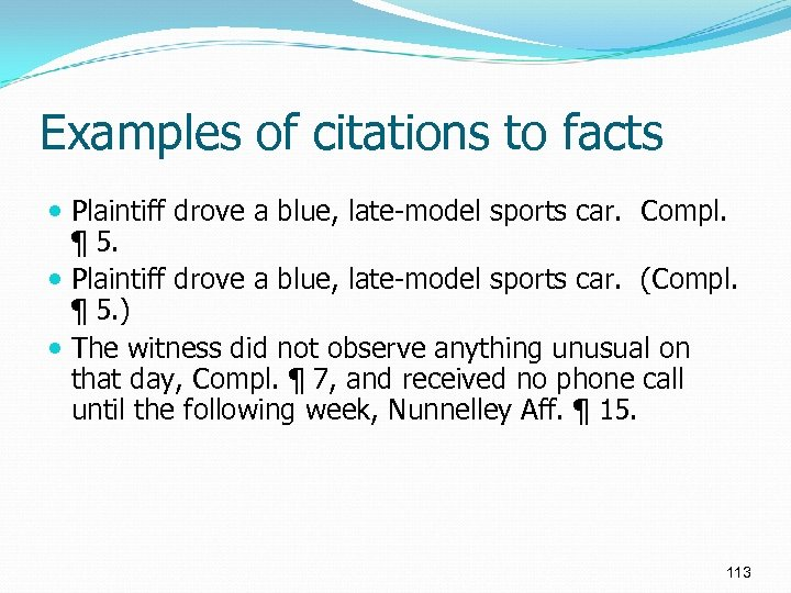 Examples of citations to facts Plaintiff drove a blue, late-model sports car. Compl. ¶
