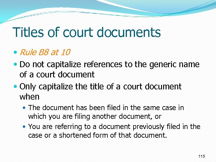 Titles of court documents Rule B 8 at 10 Do not capitalize references to