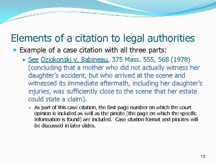 Elements of a citation to legal authorities Example of a case citation with all