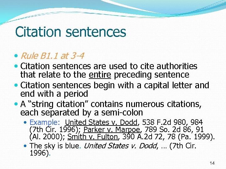 Citation sentences Rule B 1. 1 at 3 -4 Citation sentences are used to
