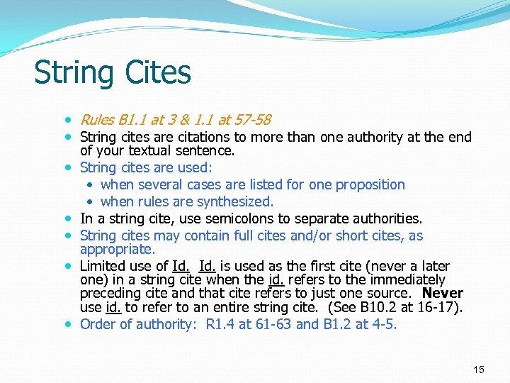 String Cites Rules B 1. 1 at 3 & 1. 1 at 57 -58