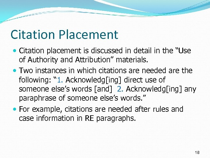 """Citation Placement Citation placement is discussed in detail in the """"Use of Authority and"""