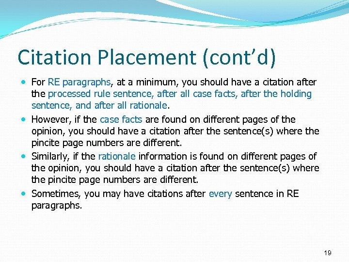 Citation Placement (cont'd) For RE paragraphs, at a minimum, you should have a citation
