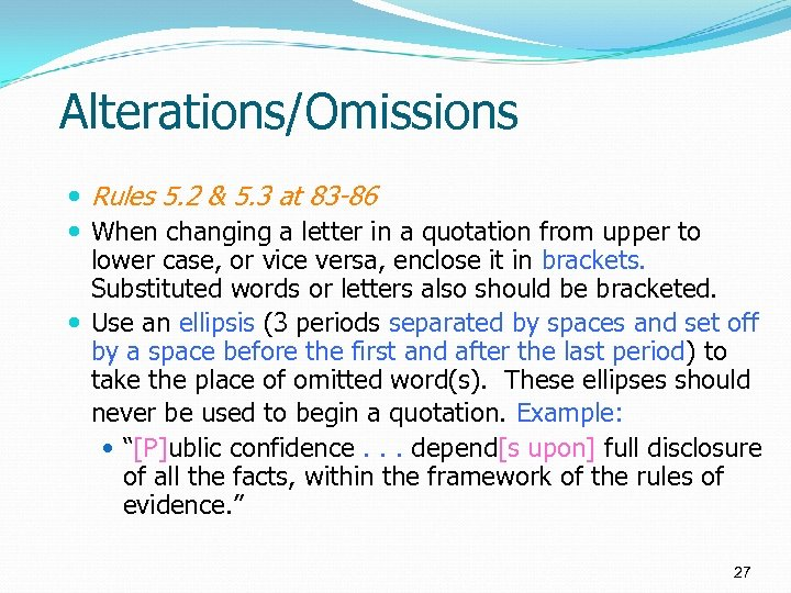 Alterations/Omissions Rules 5. 2 & 5. 3 at 83 -86 When changing a letter