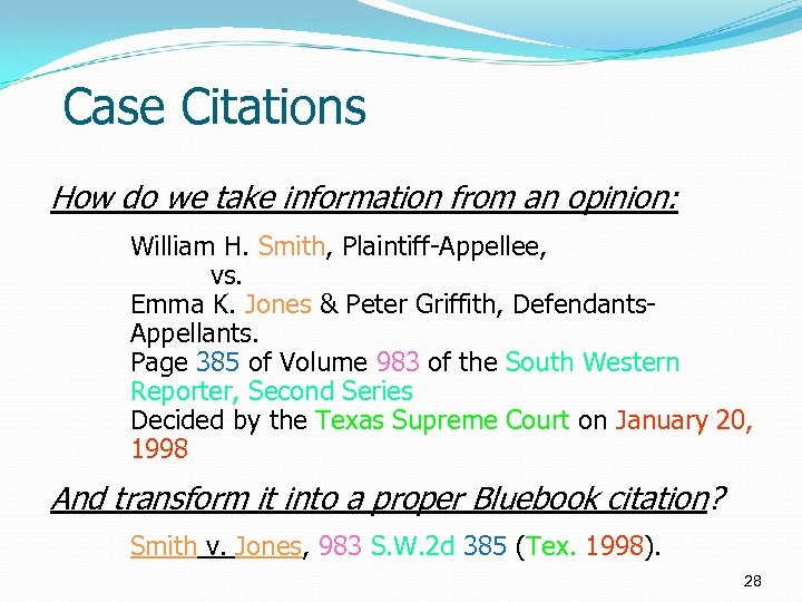 Case Citations How do we take information from an opinion: William H. Smith, Plaintiff-Appellee,