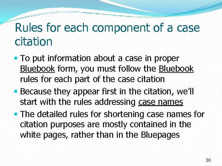Rules for each component of a case citation To put information about a case