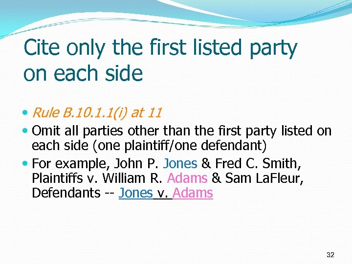 Cite only the first listed party on each side Rule B. 10. 1. 1(i)
