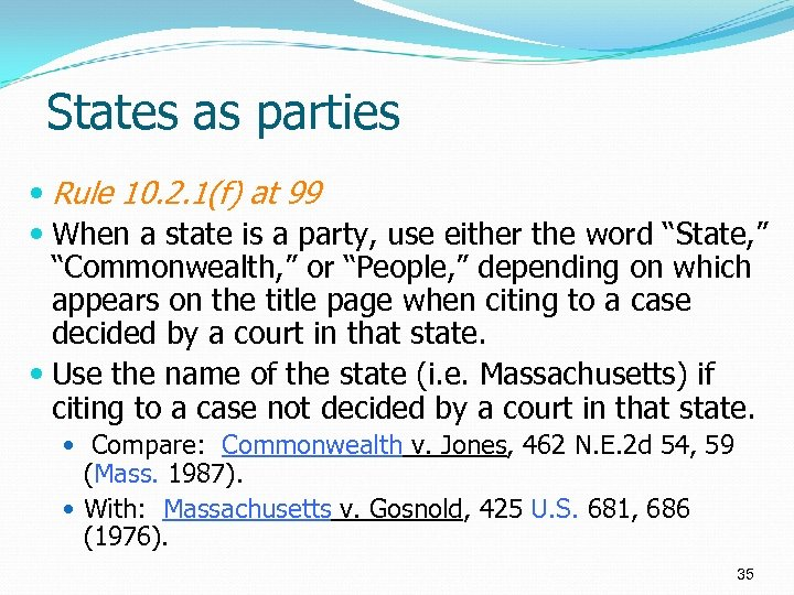 States as parties Rule 10. 2. 1(f) at 99 When a state is a