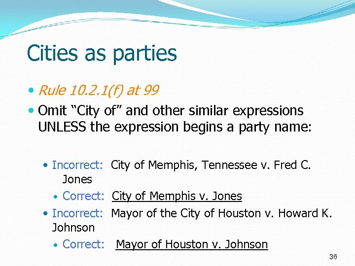 """Cities as parties Rule 10. 2. 1(f) at 99 Omit """"City of"""" and other"""