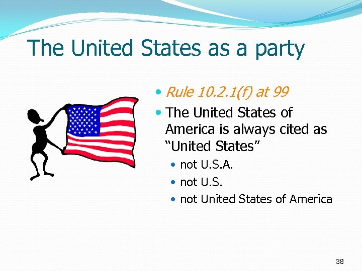 The United States as a party Rule 10. 2. 1(f) at 99 The United
