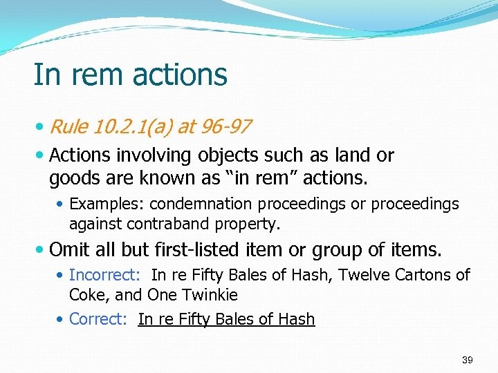 In rem actions Rule 10. 2. 1(a) at 96 -97 Actions involving objects such