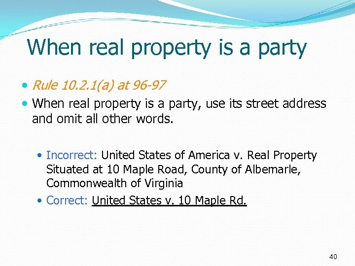 When real property is a party Rule 10. 2. 1(a) at 96 -97 When