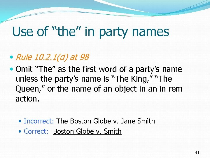 """Use of """"the"""" in party names Rule 10. 2. 1(d) at 98 Omit """"The"""""""