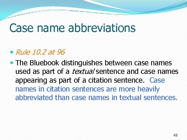 Case name abbreviations Rule 10. 2 at 96 The Bluebook distinguishes between case names
