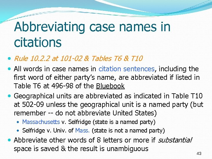 Abbreviating case names in citations Rule 10. 2. 2 at 101 -02 & Tables