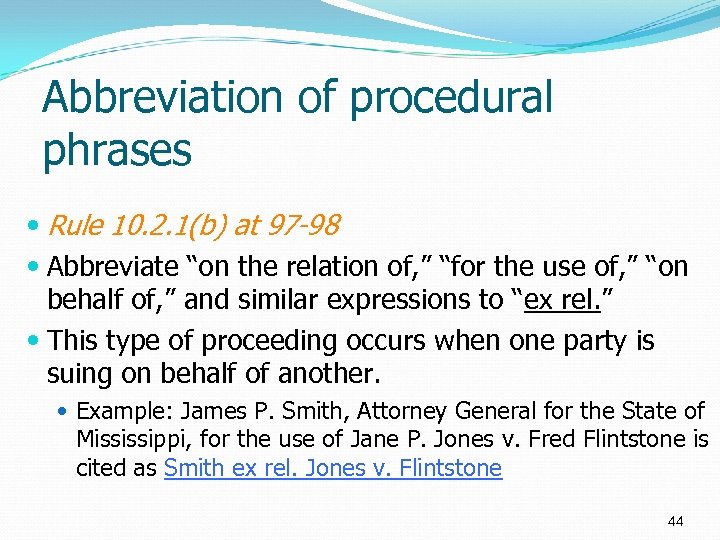 """Abbreviation of procedural phrases Rule 10. 2. 1(b) at 97 -98 Abbreviate """"on the"""