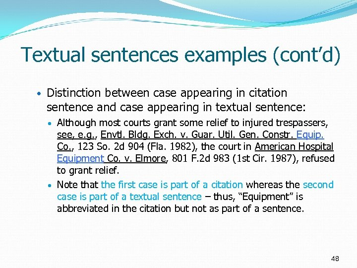Textual sentences examples (cont'd) • Distinction between case appearing in citation sentence and case