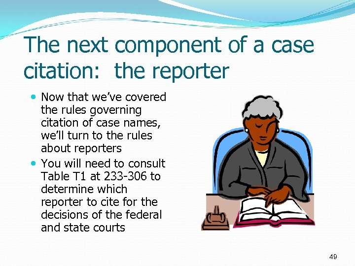 The next component of a case citation: the reporter Now that we've covered the