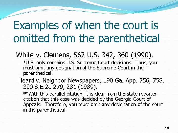 Examples of when the court is omitted from the parenthetical White v. Clemens, 562