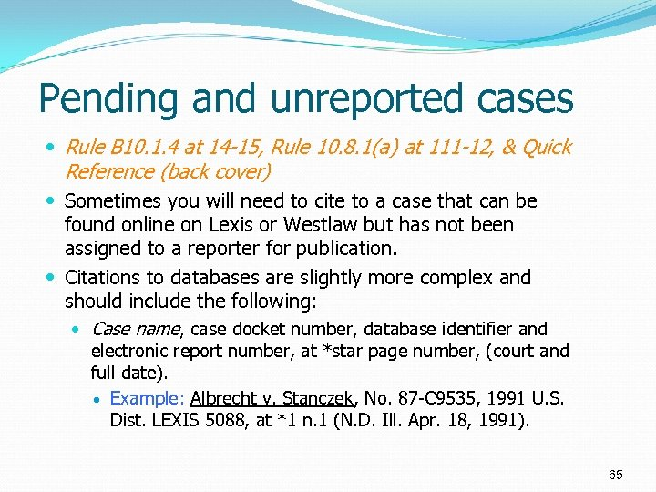 Pending and unreported cases Rule B 10. 1. 4 at 14 -15, Rule 10.