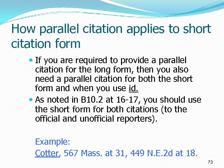 How parallel citation applies to short citation form If you are required to provide