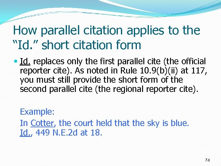 "How parallel citation applies to the ""Id. "" short citation form Id. replaces only"