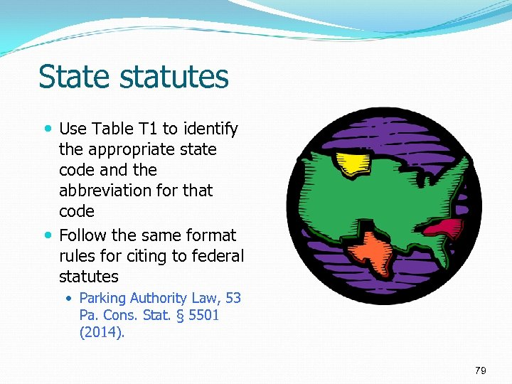 State statutes Use Table T 1 to identify the appropriate state code and the