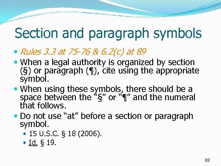 Section and paragraph symbols Rules 3. 3 at 75 -76 & 6. 2(c) at