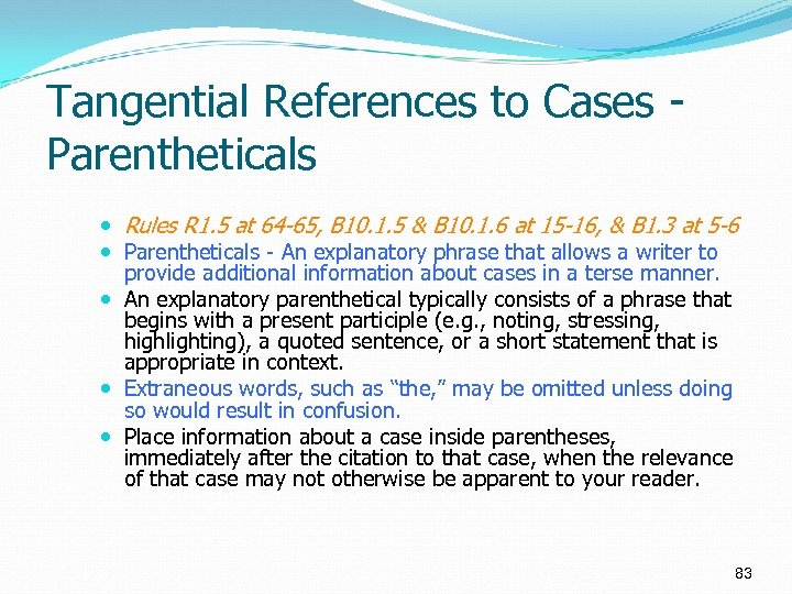 Tangential References to Cases Parentheticals Rules R 1. 5 at 64 -65, B 10.