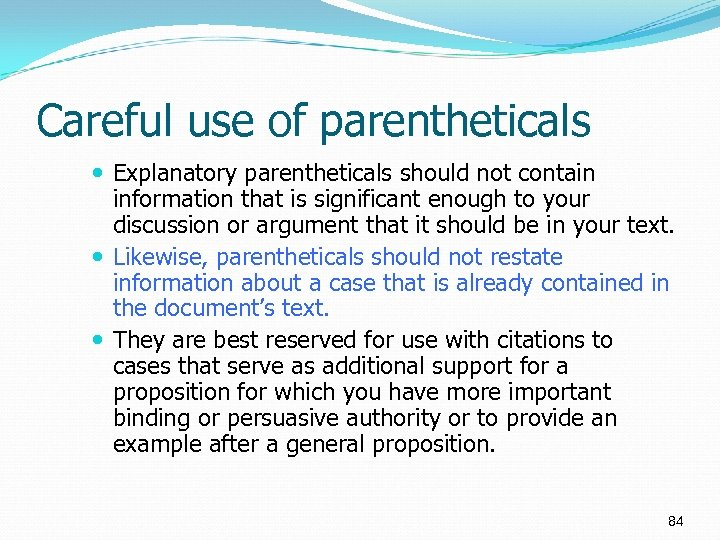 Careful use of parentheticals Explanatory parentheticals should not contain information that is significant enough