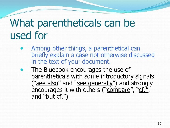 What parentheticals can be used for Among other things, a parenthetical can briefly explain