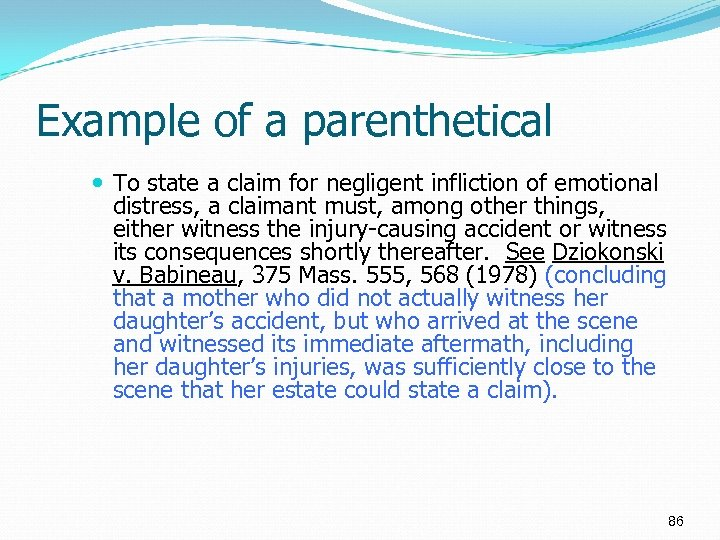 Example of a parenthetical To state a claim for negligent infliction of emotional distress,