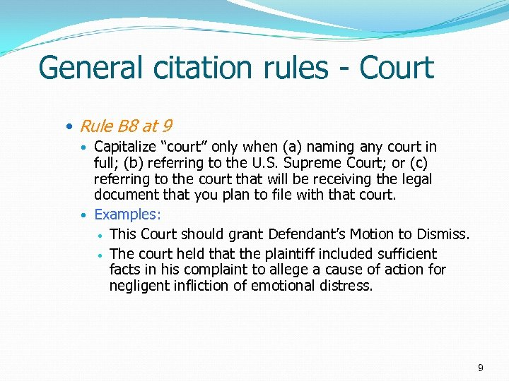 "General citation rules - Court Rule B 8 at 9 Capitalize ""court"" only when"