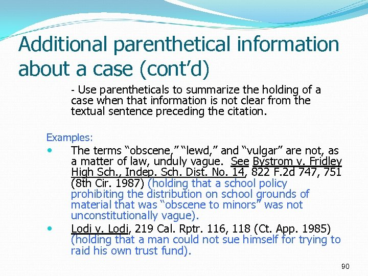 Additional parenthetical information about a case (cont'd) - Use parentheticals to summarize the holding