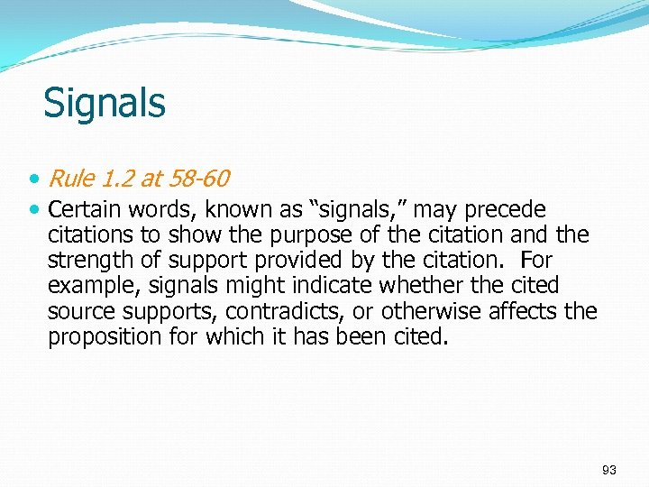 """Signals Rule 1. 2 at 58 -60 Certain words, known as """"signals, """" may"""