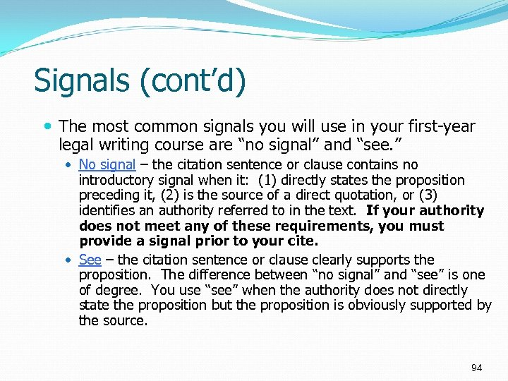 Signals (cont'd) The most common signals you will use in your first-year legal writing